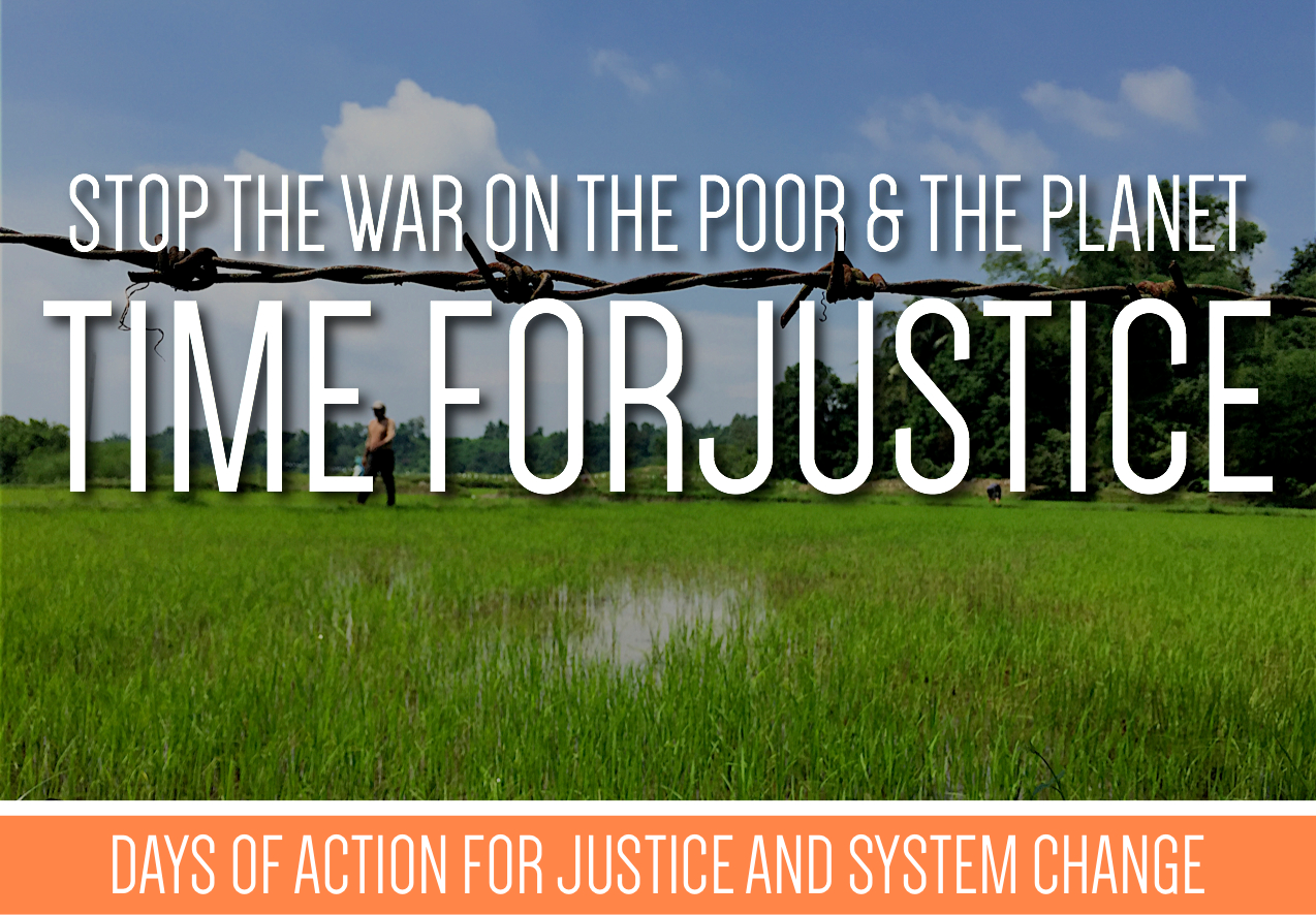 Stop the War on the Poor and Planet:Time for Justice! Days of Action for Justice and System Change